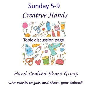 Sunday 5-9 Creative Hand Discussion Share Group